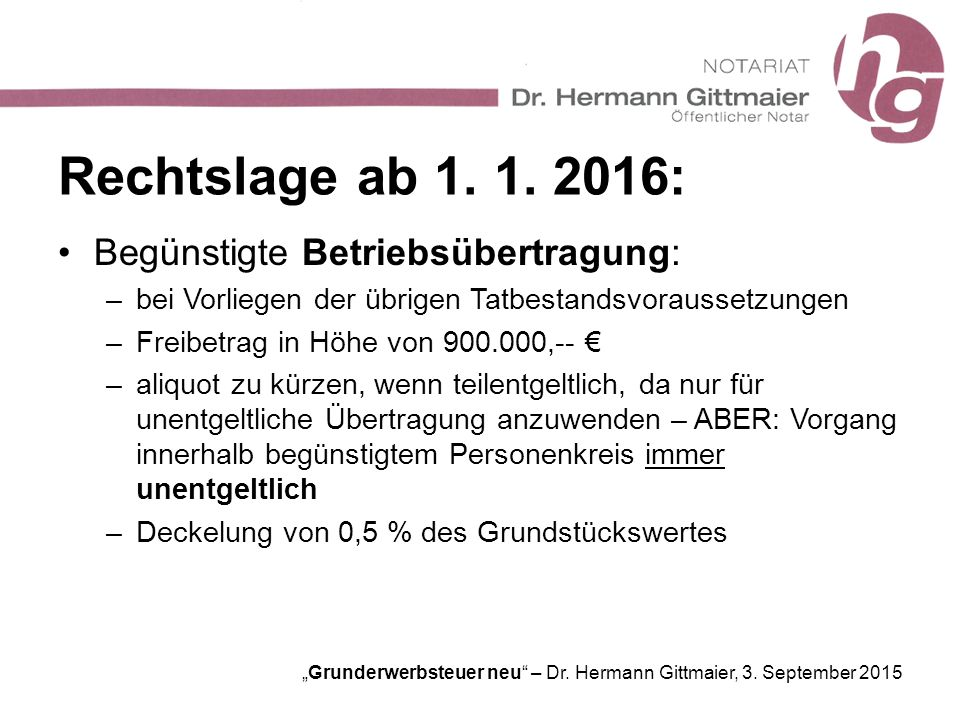 Rechtslage ab 1. 1. 2016: Begünstigte Betriebsübertragung: