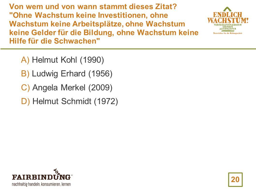 Helmut Kohl (1990) Ludwig Erhard (1956) Angela Merkel (2009)