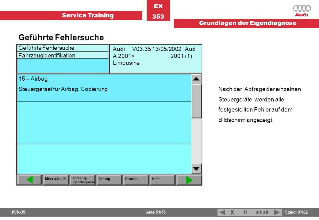 Geführte Fehlersuche Fahrzeugidentifikation. Messtechnik. Fahrzeug-Eigendiagnose. Sprung. Drucken.