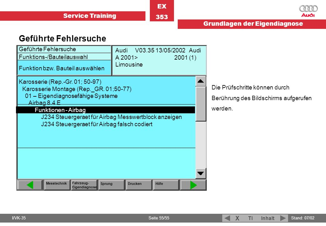 Geführte Fehlersuche Funktions-/Bauteilauswahl. Messtechnik. Fahrzeug-Eigendiagnose. Drucken. Hilfe.