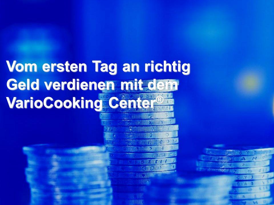 Vom ersten Tag an richtig Geld verdienen mit dem VarioCooking Center®