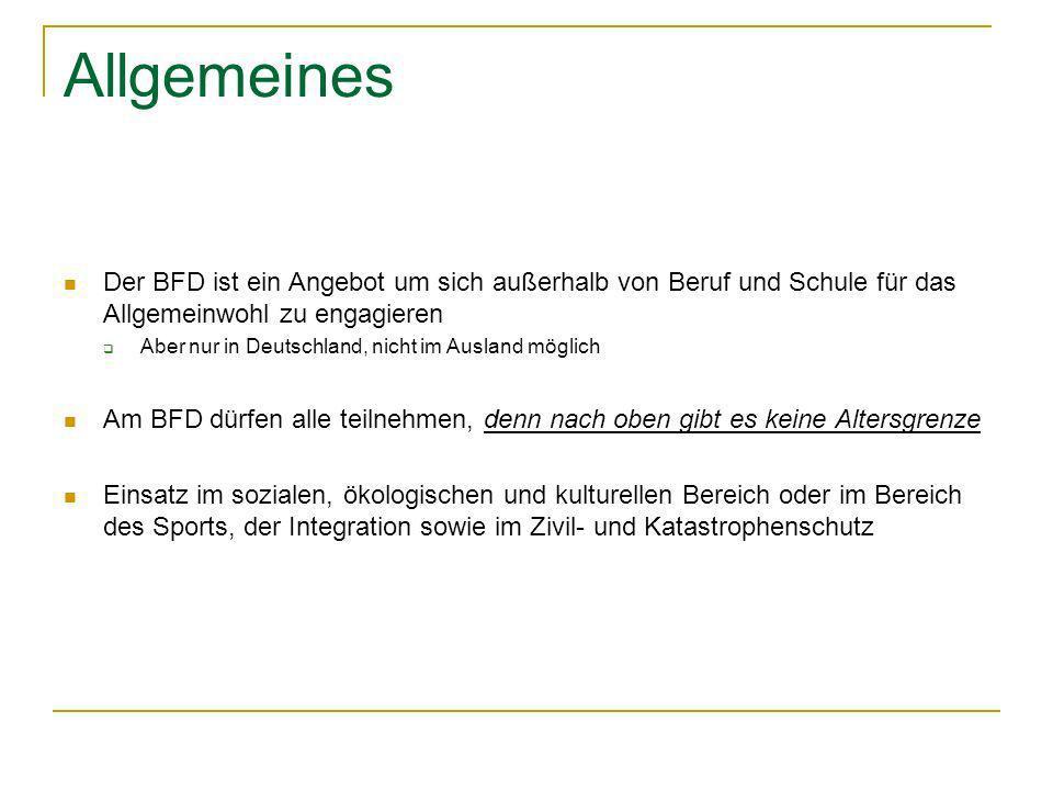 Allgemeines Der BFD ist ein Angebot um sich außerhalb von Beruf und Schule für das Allgemeinwohl zu engagieren.
