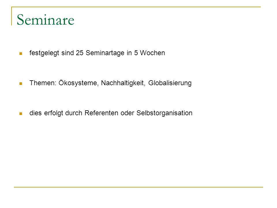 Seminare festgelegt sind 25 Seminartage in 5 Wochen
