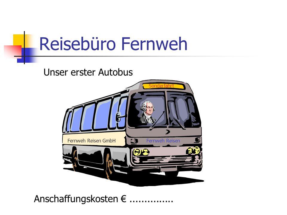 Reisebüro Fernweh Unser erster Autobus