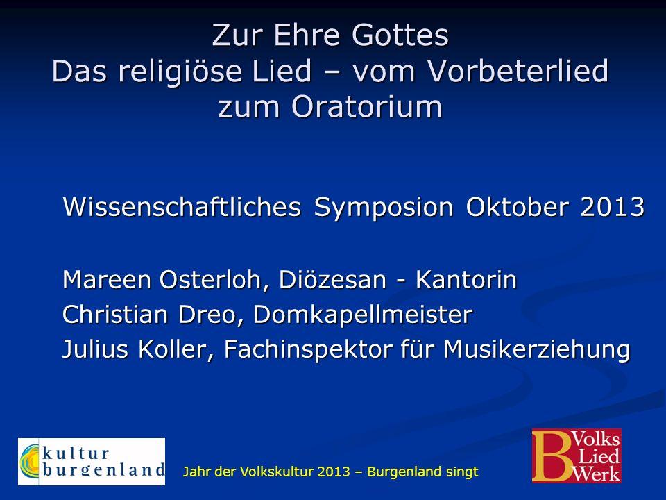Zur Ehre Gottes Das religiöse Lied – vom Vorbeterlied zum Oratorium