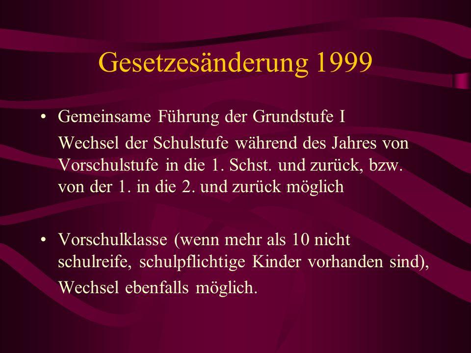 Gesetzesänderung 1999 Gemeinsame Führung der Grundstufe I