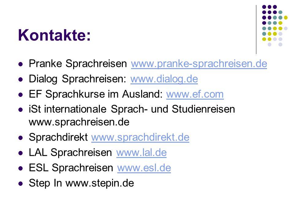 Kontakte: Pranke Sprachreisen www.pranke-sprachreisen.de