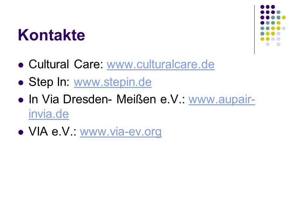 Kontakte Cultural Care: www.culturalcare.de Step In: www.stepin.de