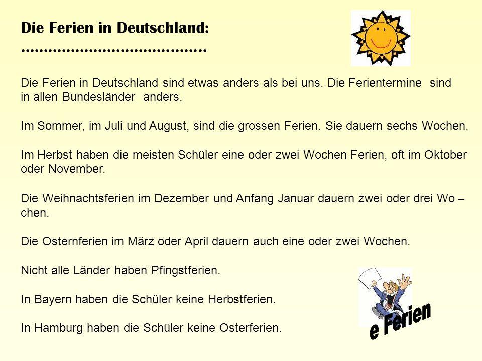 Die Ferien in Deutschland: .........................................