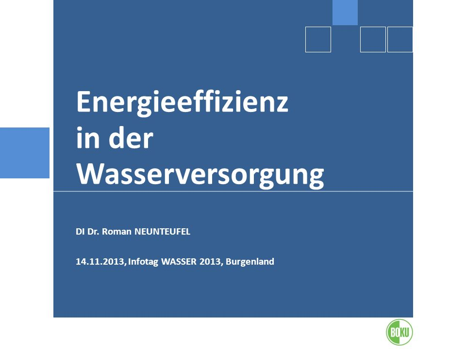 Energieeffizienz in der Wasserversorgung DI Dr. Roman NEUNTEUFEL
