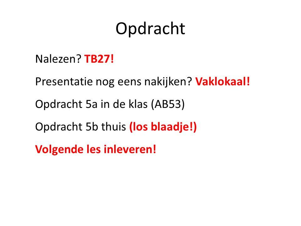 Opdracht Nalezen TB27! Presentatie nog eens nakijken Vaklokaal!