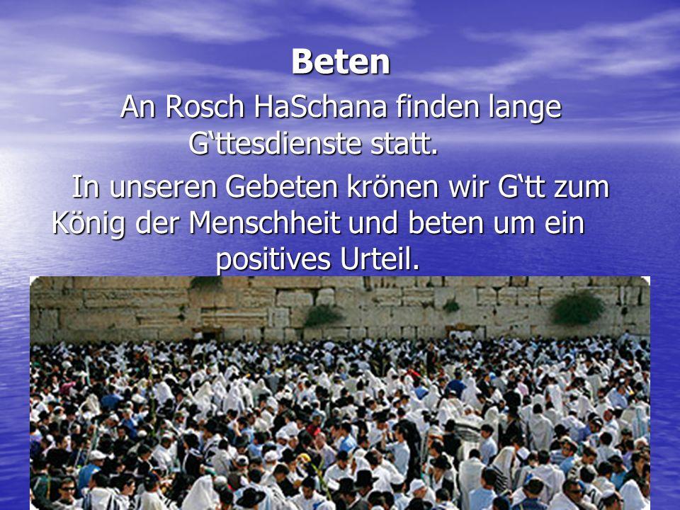 An Rosch HaSchana finden lange G'ttesdienste statt.
