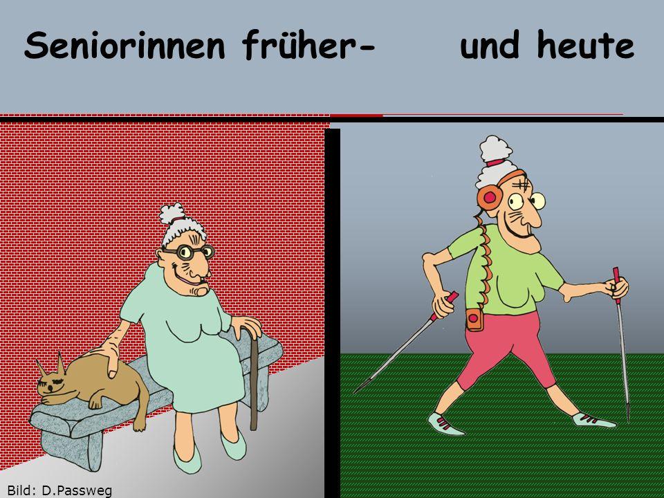 Seniorinnen früher- und heute