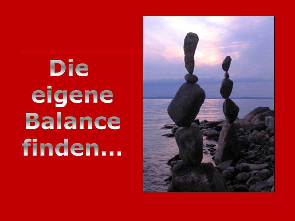 Die eigene Balance finden…