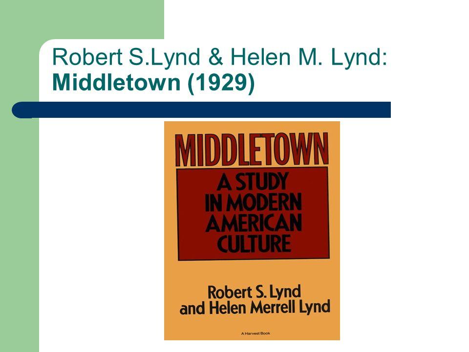 Robert S.Lynd & Helen M. Lynd: Middletown (1929)
