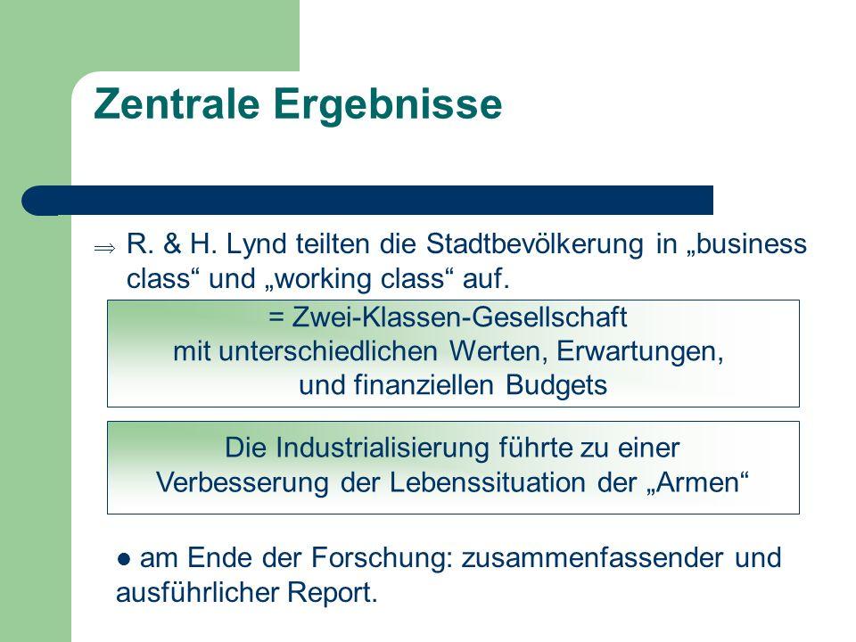 """Zentrale Ergebnisse R. & H. Lynd teilten die Stadtbevölkerung in """"business class und """"working class auf."""