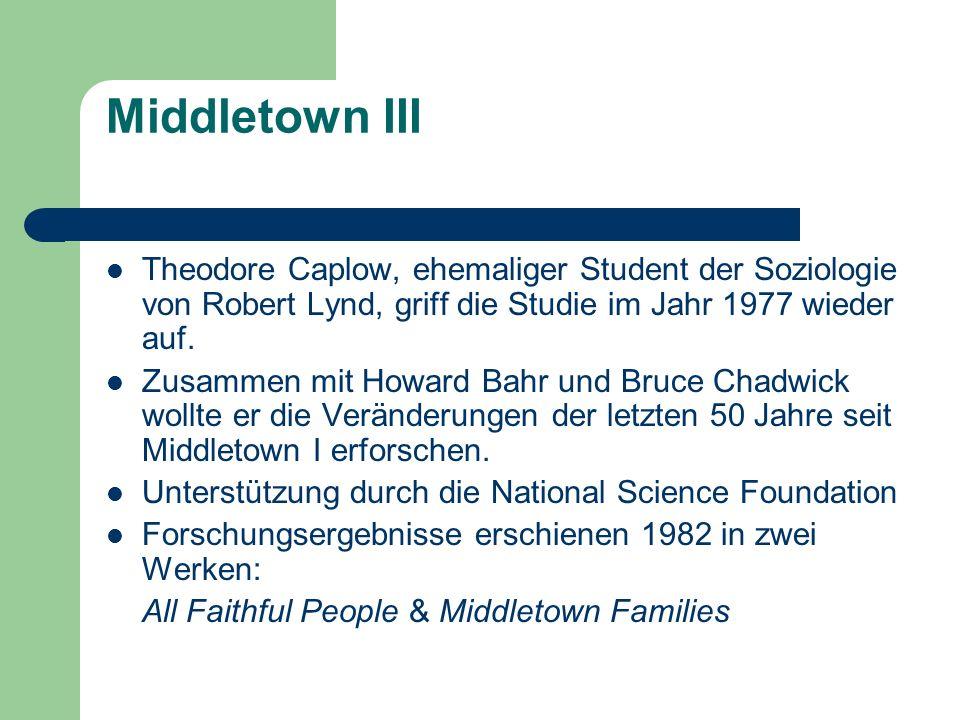 Middletown III Theodore Caplow, ehemaliger Student der Soziologie von Robert Lynd, griff die Studie im Jahr 1977 wieder auf.