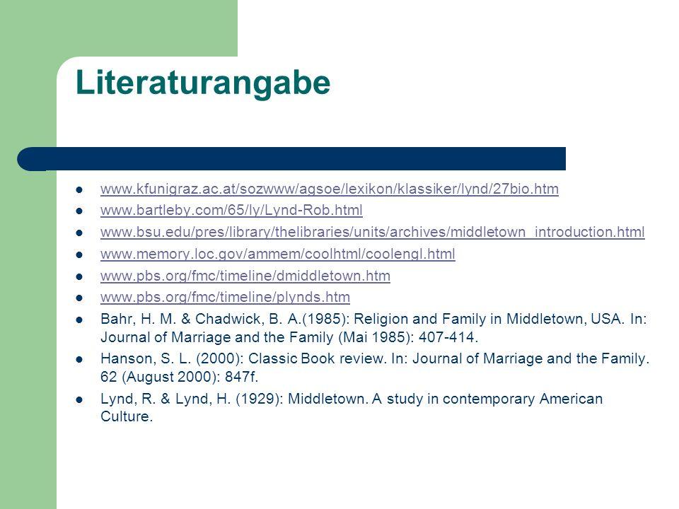 Literaturangabe www.kfunigraz.ac.at/sozwww/agsoe/lexikon/klassiker/lynd/27bio.htm. www.bartleby.com/65/ly/Lynd-Rob.html.