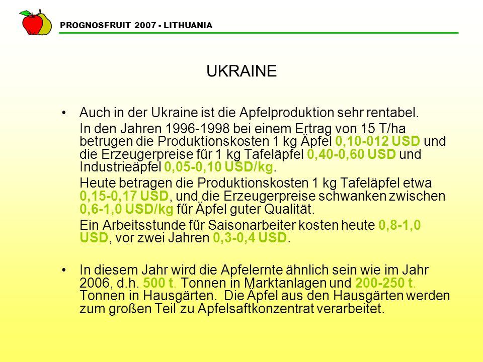 UKRAINE Auch in der Ukraine ist die Apfelproduktion sehr rentabel.