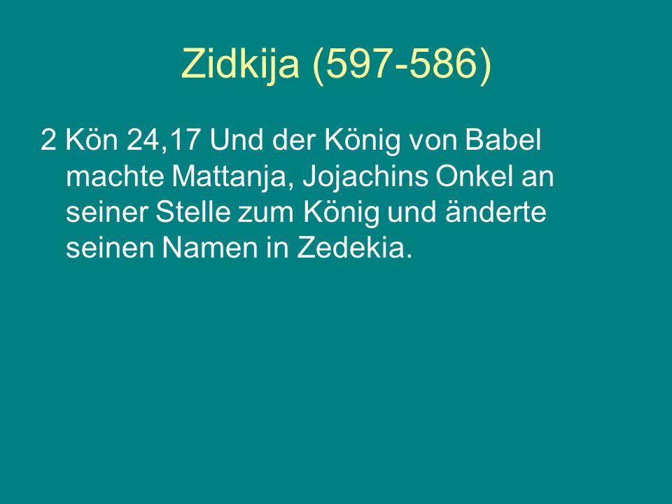 Zidkija (597-586)