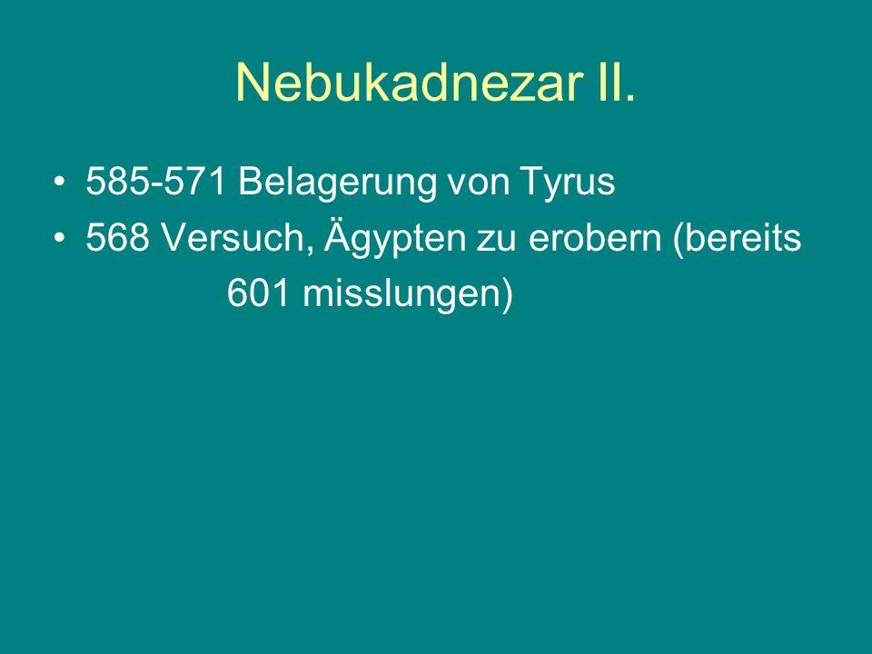 Nebukadnezar II. 585-571 Belagerung von Tyrus