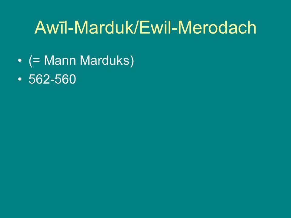 Awīl-Marduk/Ewil-Merodach