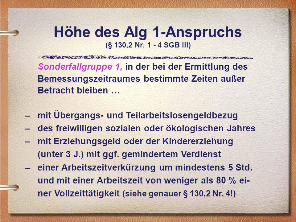 Höhe des Alg 1-Anspruchs (§ 130,2 Nr. 1 - 4 SGB III)