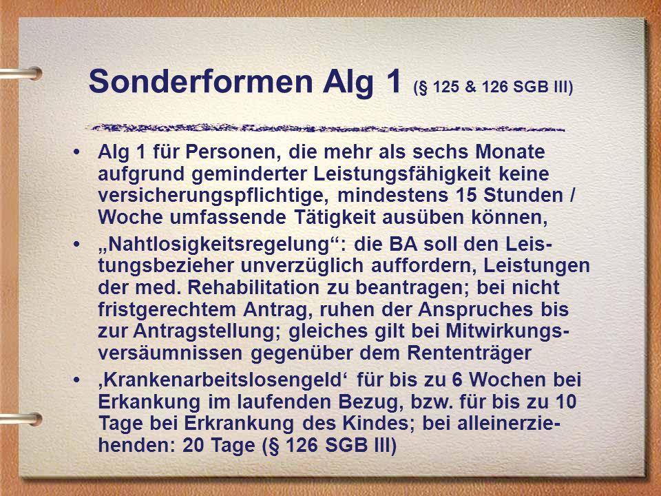 Sonderformen Alg 1 (§ 125 & 126 SGB III)