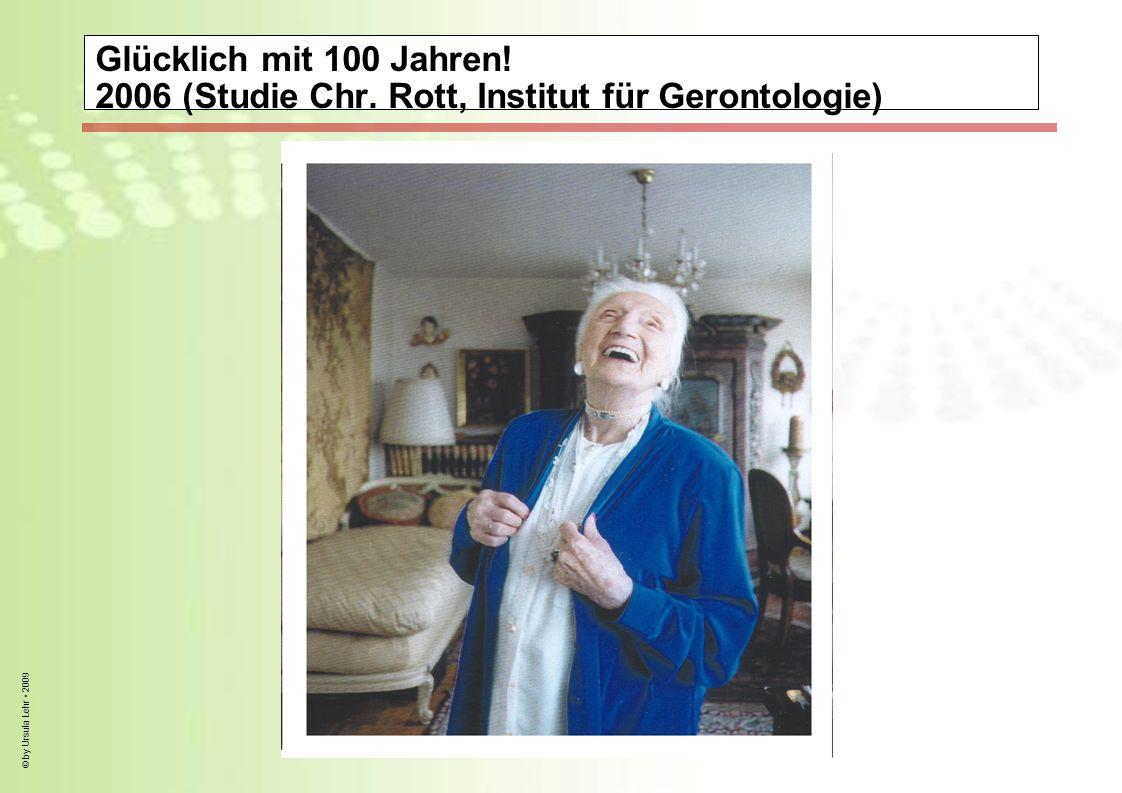 Glücklich mit 100 Jahren. 2006 (Studie Chr