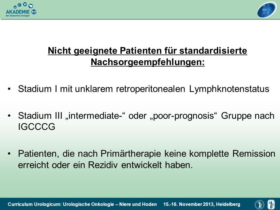 Nicht geeignete Patienten für standardisierte Nachsorgeempfehlungen: