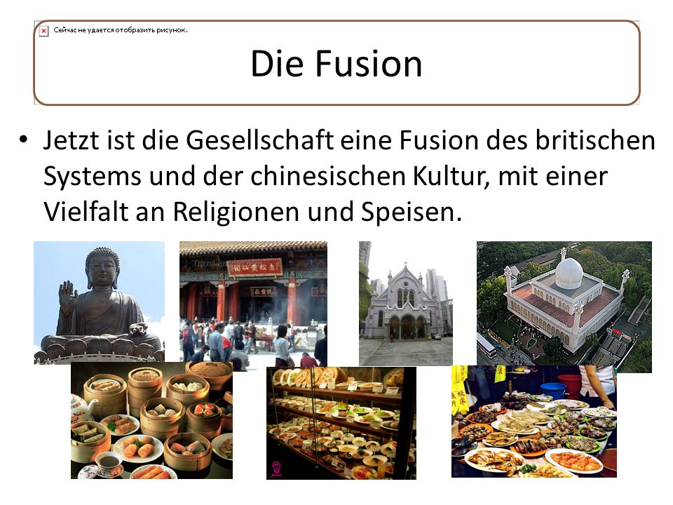 Die Fusion Jetzt ist die Gesellschaft eine Fusion des britischen Systems und der chinesischen Kultur, mit einer Vielfalt an Religionen und Speisen.