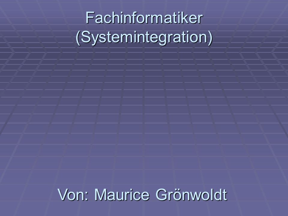Fachinformatiker (Systemintegration)
