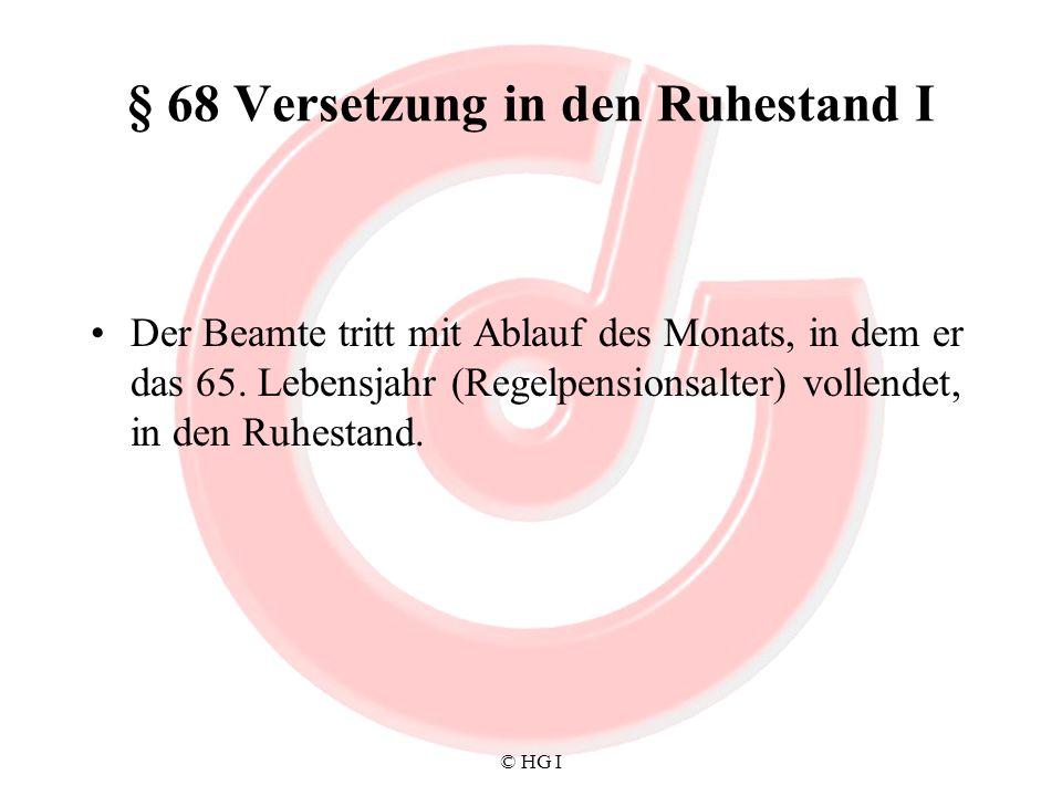 § 68 Versetzung in den Ruhestand I