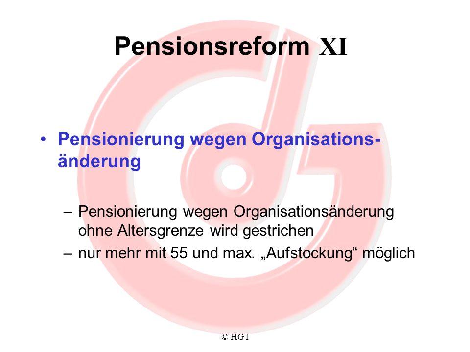Pensionsreform XI Pensionierung wegen Organisations-änderung