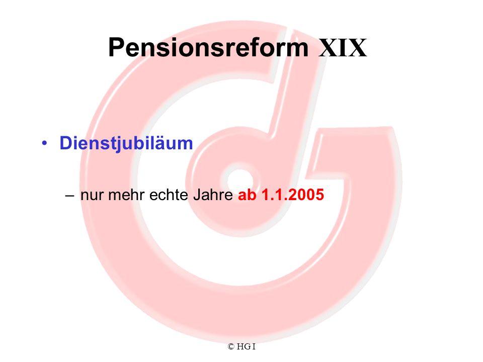 Pensionsreform XIX Dienstjubiläum nur mehr echte Jahre ab 1.1.2005