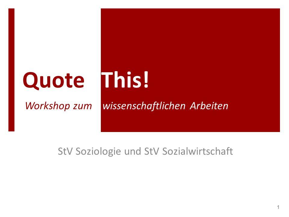 Quote This! Workshop zum wissenschaftlichen Arbeiten