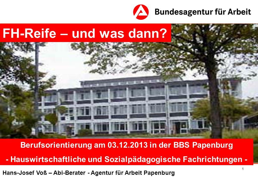 FH-Reife – und was dann Berufsorientierung am 03.12.2013 in der BBS Papenburg. - Hauswirtschaftliche und Sozialpädagogische Fachrichtungen -