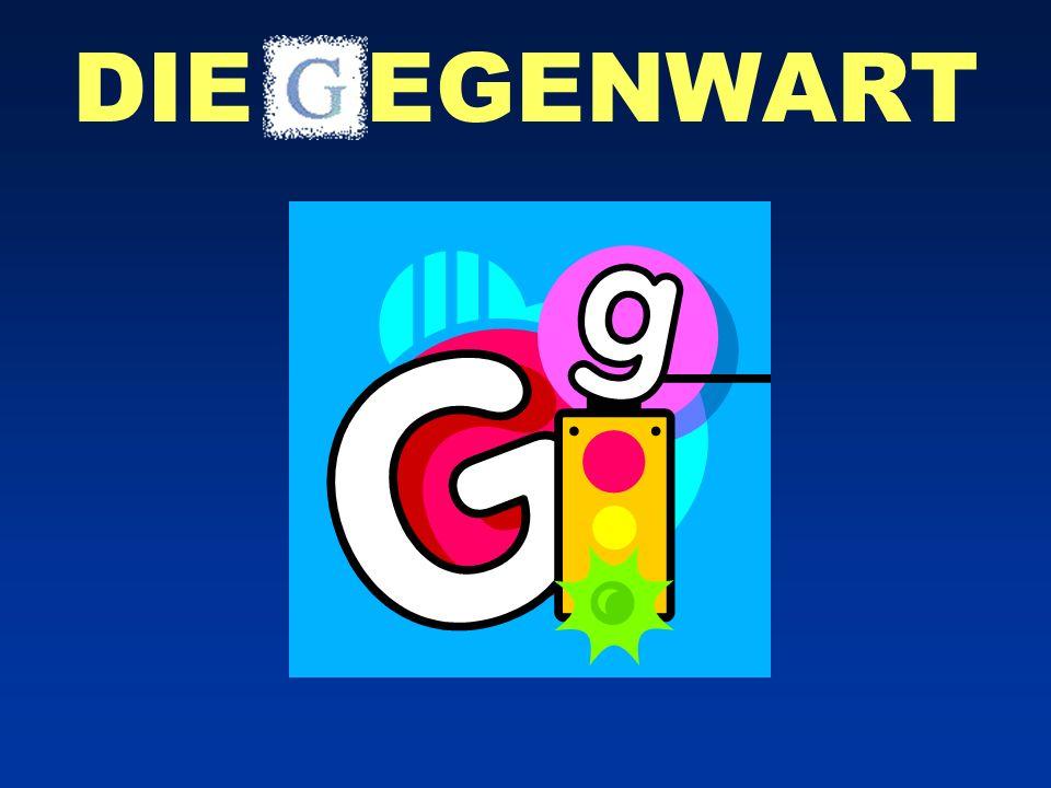 DIE GEGENWART