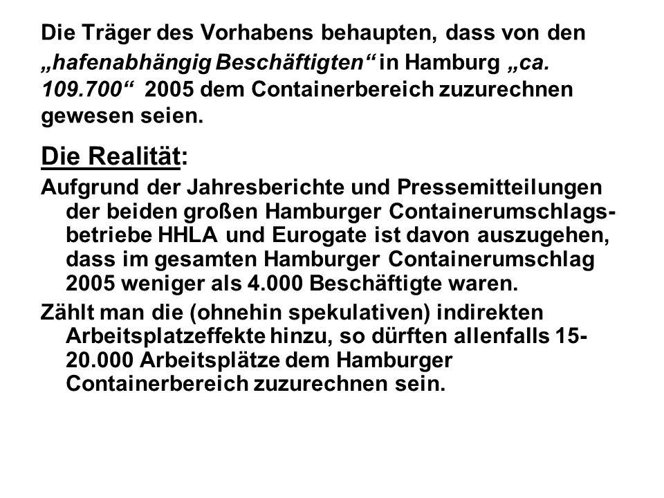 """Die Träger des Vorhabens behaupten, dass von den """"hafenabhängig Beschäftigten in Hamburg """"ca. 109.700 2005 dem Containerbereich zuzurechnen gewesen seien."""