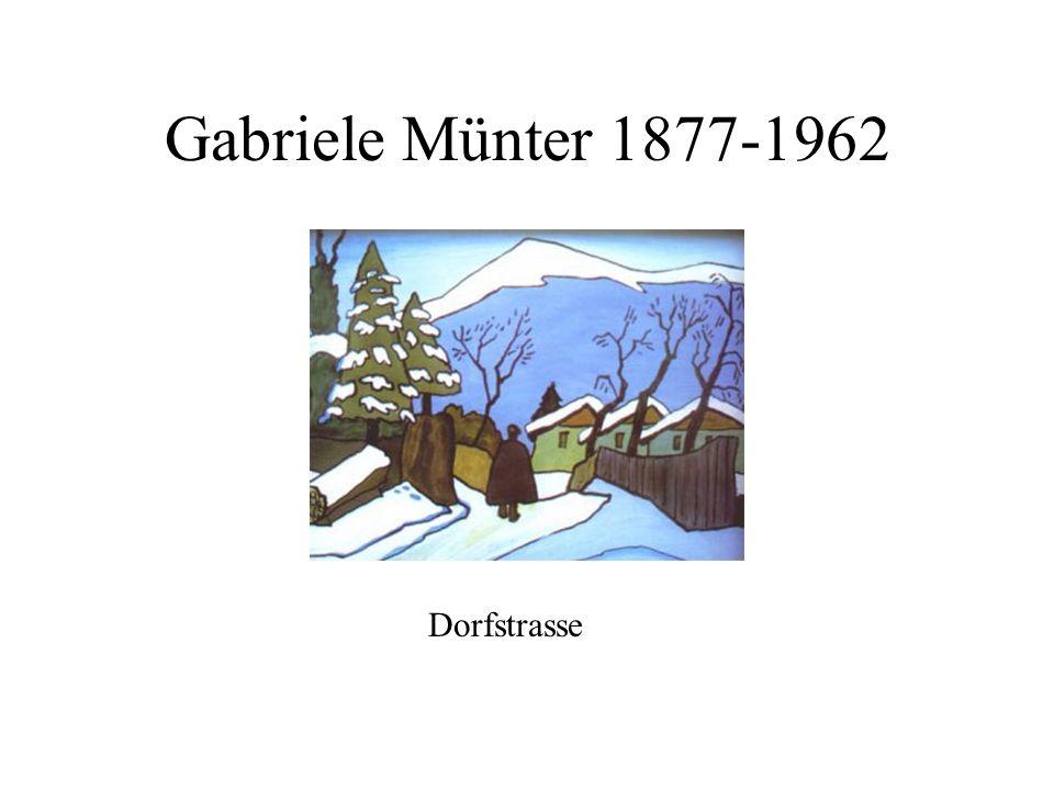 Gabriele Münter 1877-1962 Dorfstrasse