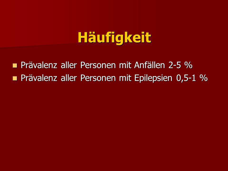 Häufigkeit Prävalenz aller Personen mit Anfällen 2-5 %
