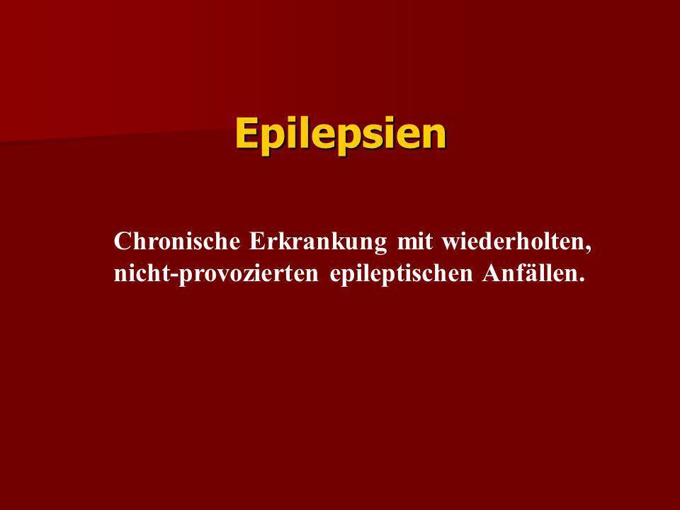 Epilepsien Chronische Erkrankung mit wiederholten,