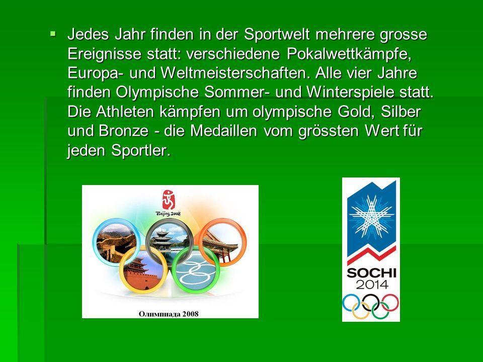 Jedes Jahr finden in der Sportwelt mehrere grosse Ereignisse statt: verschiedene Pokalwettkämpfe, Europa- und Weltmeisterschaften.