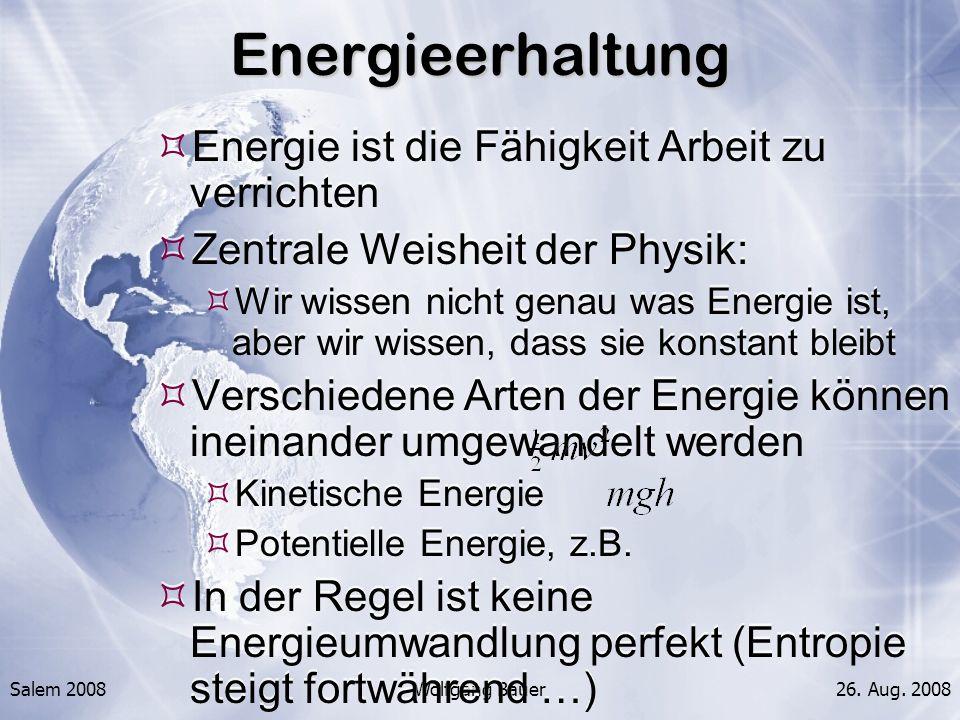 Energieerhaltung Energie ist die Fähigkeit Arbeit zu verrichten