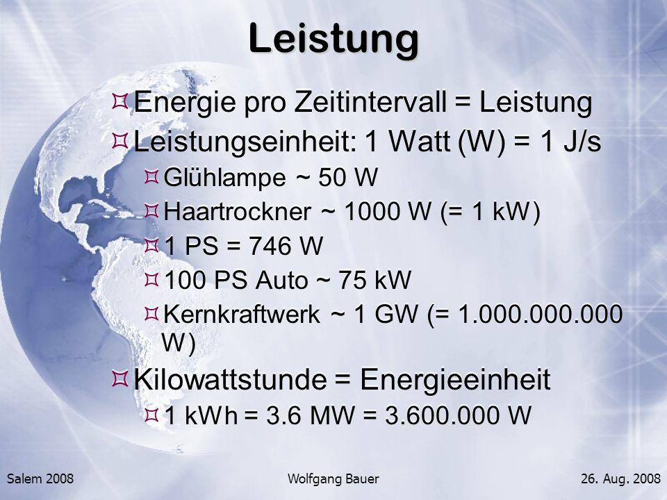 Leistung Energie pro Zeitintervall = Leistung