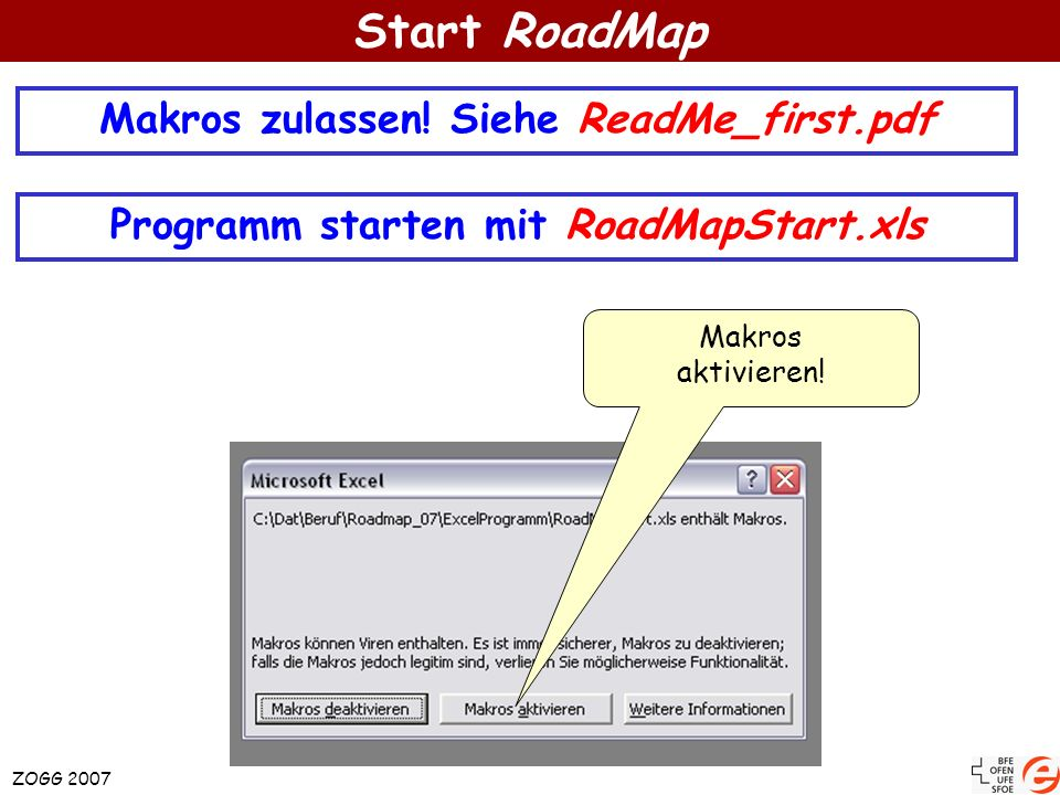 Start RoadMap Makros zulassen! Siehe ReadMe_first.pdf