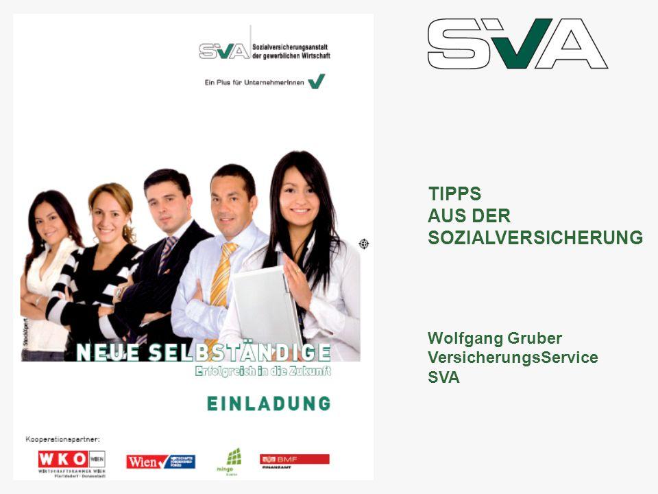 TIPPS AUS DER SOZIALVERSICHERUNG Wolfgang Gruber VersicherungsService
