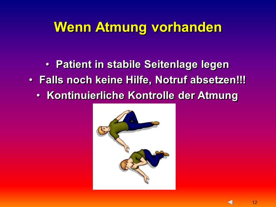 Wenn Atmung vorhanden Patient in stabile Seitenlage legen