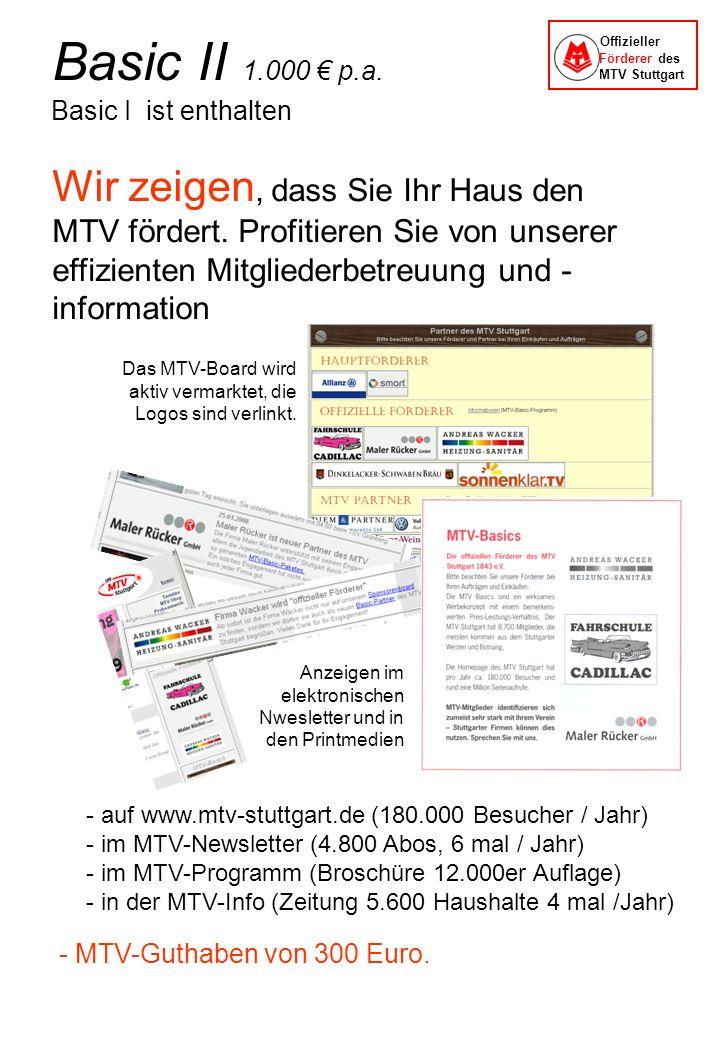 Basic II 1.000 € p.a.Offizieller. Förderer des. MTV Stuttgart. Basic I ist enthalten.