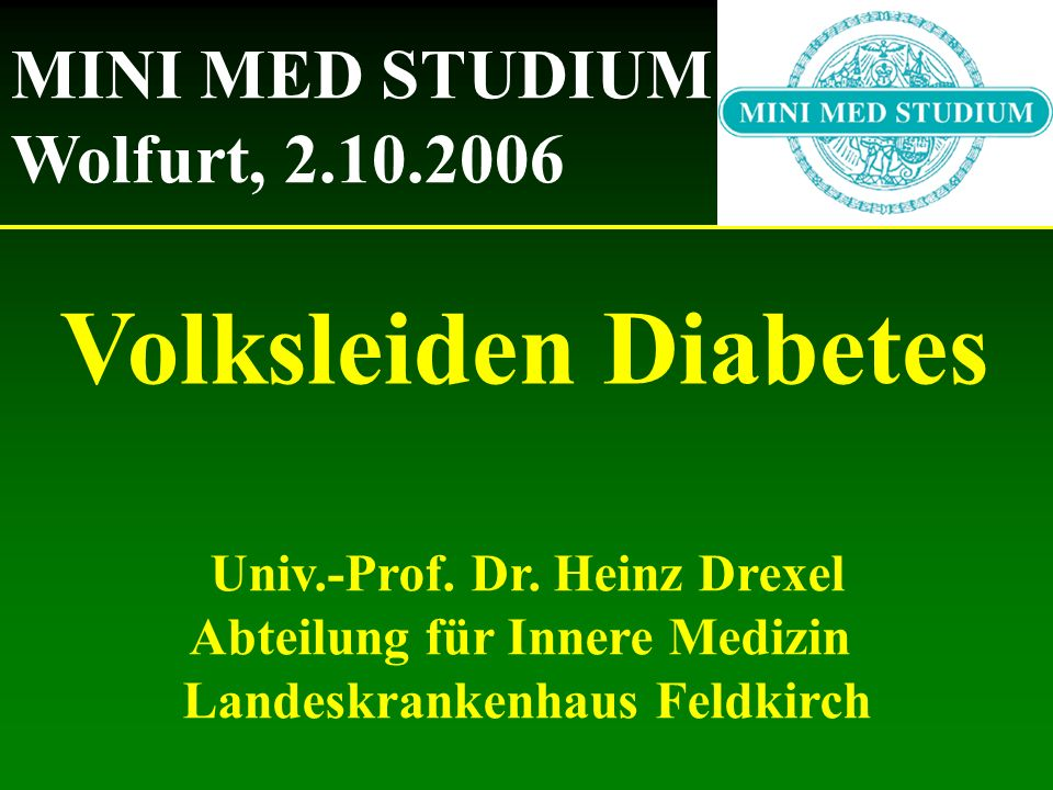 Volksleiden Diabetes MINI MED STUDIUM Wolfurt, 2.10.2006